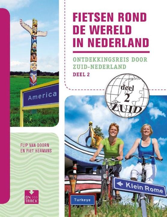 Fietsen rond de wereld in Nederland 2 Zuid