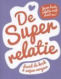 De superrelatie | David de Kock; Arjan Vergeer |
