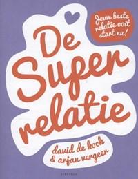 De superrelatie   David de Kock; Arjan Vergeer  