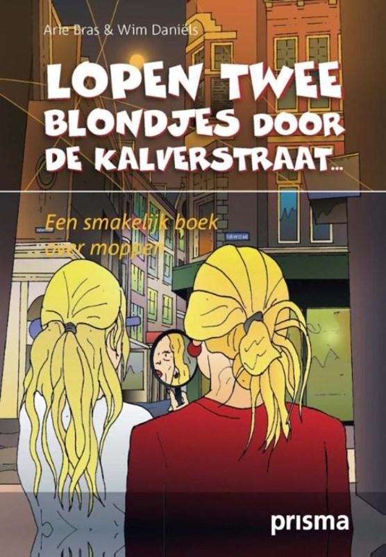 Lopen twee blondjes door de Kalverstraat