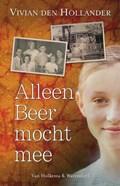 Alleen Beer mocht mee | Vivian den Hollander |
