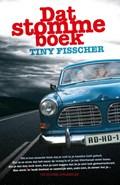 Dat stomme boek   Tiny Fisscher  