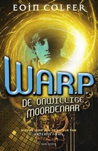 W.A.R.P. I - De onwillige moordenaar | Eoin Colfer |