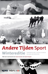 Andere Tijden sport - wintereditie | Jurgen Leurdijk ; Dirk Jan Roeleven |