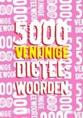 5000 venijnige dicteewoorden | auteur onbekend |