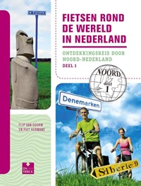 Fietsen rond de wereld in Nederland deel 1 | Flip van Doorn ; Piet Hermans |