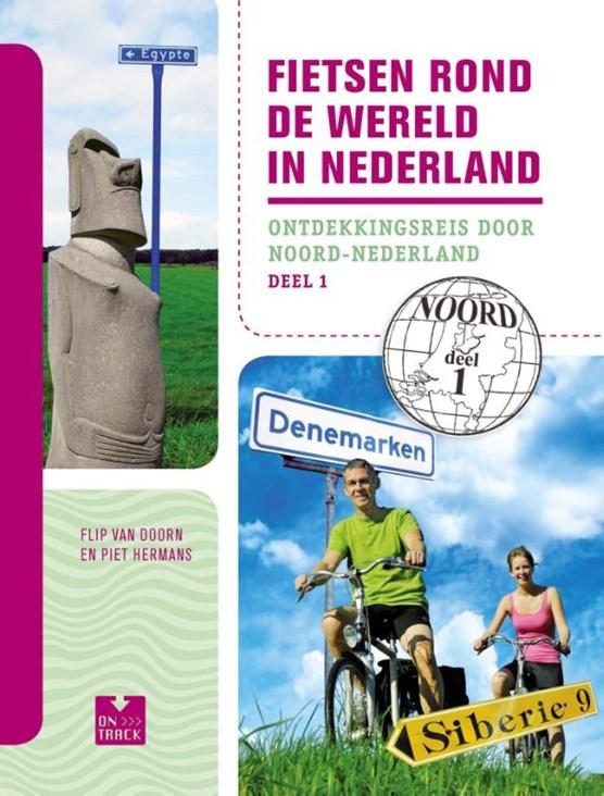 Fietsen rond de wereld in Nederland deel 1