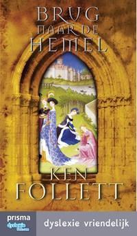 Brug naar de hemel   Ken Follett  