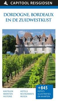 Dordogne, Bordeaux en de Zuidwestkust   Suzanne Boireau-Tartarat ; Pierre Chavot ; Renée Grimaud ; Wilfried Lecarpentier  