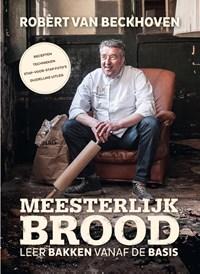 Meesterlijk brood   Robèrt van Beckhoven ; Ria Bitter  