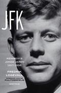 JFK   Fredrik Logevall  