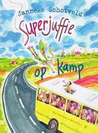 Superjuffie op kamp   Janneke Schotveld  