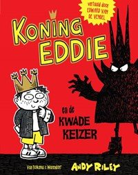 Koning Eddie en de kwade keizer | Andy Riley |