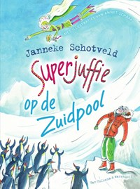Superjuffie op de Zuidpool | Janneke Schotveld |