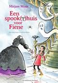 Een spook(t)huis voor Fiene | Mirjam Mous |