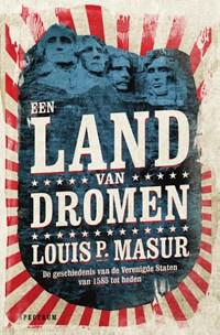 Een land van dromen | Louis P. Masur |