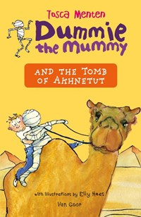 Dummie the Mummy and the Tomb of Akhnetut | Tosca Menten |