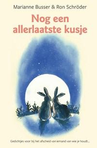 Nog een allerlaatste kusje | Marianne Busser ; Ron Schröder |