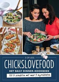 Chickslovefood - Het daily dinner-kookboek | Elise Gruppen ; Nina de Bruijn |