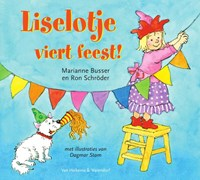 Liselotje viert feest! | Marianne Busser ; Ron Schröder |