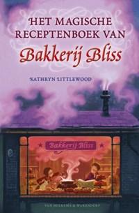 Het magische receptenboek van Bakkerij Bliss   Kathryn Littlewood  