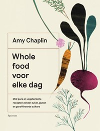 Whole food voor elke dag | Amy Chaplin |