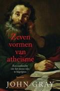 Zeven vormen van atheïsme | John Gray |