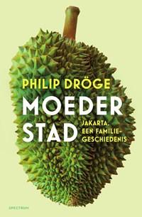 Moederstad | Philip Dröge |