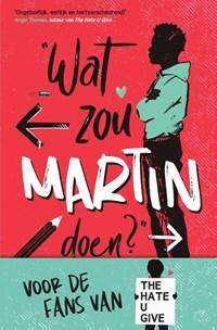 Wat zou Martin doen? | Nic Stone |