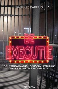 De executie   Daniëlle Bakhuis  