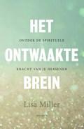 Het ontwaakte brein | Lisa Miller |