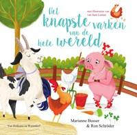 Het knapste varken van de hele wereld | Marianne Busser ; Ron Schröder |