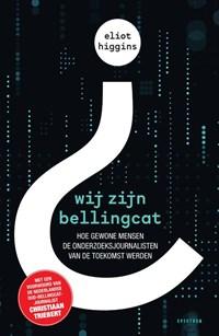 Wij zijn Bellingcat | Eliot Higgins |
