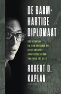 De barmhartige diplomaat | Robert Kaplan |