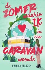 De zomer waarin ik in een caravan woonde | Evelien Feltzer | 9789000372010