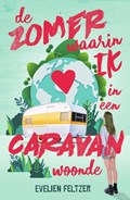 De zomer waarin ik in een caravan woonde | Evelien Feltzer |