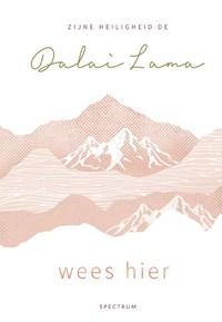 Wees hier | Dalai Lama |