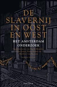 De slavernij in Oost en West | Pepijn Brandon ; Guno Jones ; Nancy Jouwe ; Matthias van Rossum |