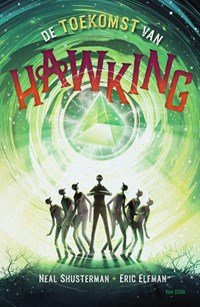 De toekomst van Hawking   Neal Shusterman ; Eric Elfman  