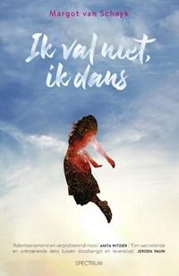 Ik val niet, ik dans   Margot van Schayk  