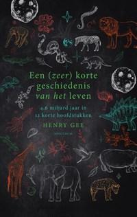Een (zeer) korte geschiedenis van het leven | Henry Gee |