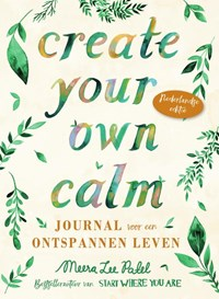 Create your own calm | Meera Lee Patel |