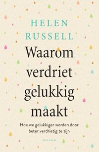Waarom verdriet gelukkig maakt | Helen Russell |