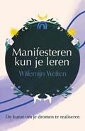 Manifesteren kun je leren | Willemijn Welten |