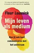 Mijn leven als medium | Fleur Leussink |