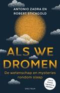 Als we dromen | Antonio Zadra ; Robert Stickgold |