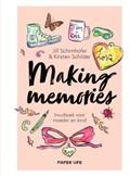 Making memories   Jill Schirnhofer & Kirsten Schilder  