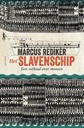 Het slavenschip | Marcus Rediker |