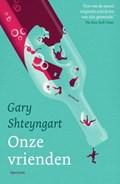 Onze vrienden   Gary Shteyngart  