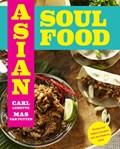 Asian Soul Food - Van Brooklyn tot Bali | Mas van Putten ; Carl Lemette |